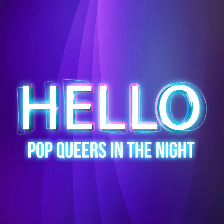 Hello - Pop queers in the night